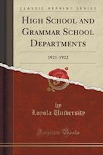High School and Grammar School Departments: 1921-1922 (Classic Reprint)