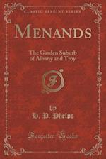 Menands: The Garden Suburb of Albany and Troy (Classic Reprint)