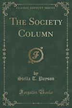 The Society Column (Classic Reprint) af Stella T. Payson