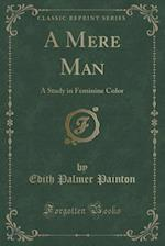 A Mere Man af Edith Palmer Painton