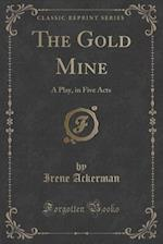 The Gold Mine af Irene Ackerman