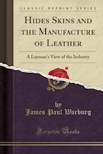 Hides Skins and the Manufacture of Leather