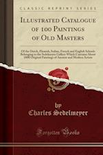 Illustrated Catalogue of 100 Paintings of Old Masters