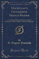 MacMillan's Progressive French Reader
