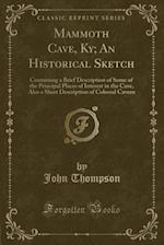 Mammoth Cave, KY; An Historical Sketch