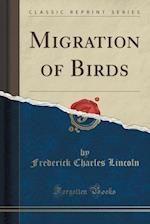 Migration of Birds (Classic Reprint)