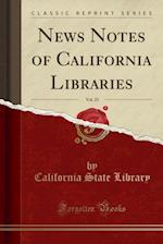 News Notes of California Libraries, Vol. 23 (Classic Reprint) af California State Library