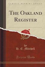The Oakland Register (Classic Reprint) af H. E. Mitchell