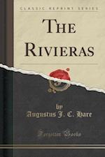 The Rivieras (Classic Reprint) af Augustus J. C. Hare