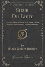 Sieur Du Lhut af Stella Prince Stocker