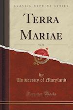 Terra Mariae, Vol. 36 (Classic Reprint)