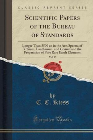 Scientific Papers of the Bureau of Standards, Vol. 15: Longer Than 5500 an in the Arc, Spectra of Yttrium, Lanthanum, and Cerium and the Preparation o