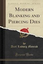 Modern Blanking and Piercing Dies (Classic Reprint)