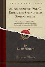 An Account of Jane C. Rider, the Springfield Somnambulist