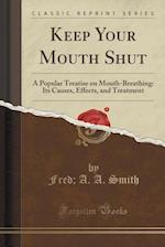Keep Your Mouth Shut