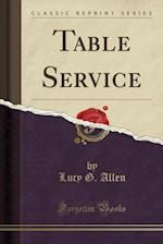 Table Service (Classic Reprint)