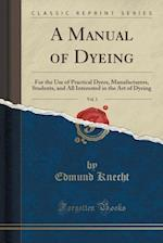 A Manual of Dyeing, Vol. 1