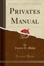 Privates Manual (Classic Reprint)