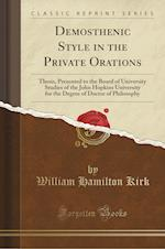 Demosthenic Style in the Private Orations