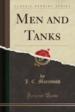 Men and Tanks (Classic Reprint)