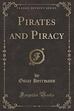 Pirates and Piracy (Classic Reprint)