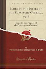 Index to the Papers of the Surveyors-General, 1918, Vol. 1 af Vermont Office of Secretary of State