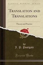 Translation and Translations: Theory and Practice (Classic Reprint) af J. P. Postgate