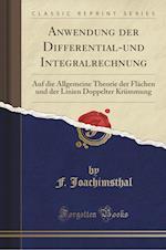 Anwendung Der Differential-Und Integralrechnung af F. Joachimsthal