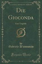Die Gioconda af Gabriele D'annunzio