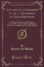 Histoire de La Grandeur Et de La Decadence de Cesar Birotteau
