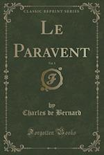Le Paravent, Vol. 1 (Classic Reprint)