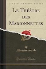 Le Theatre Des Marionnettes (Classic Reprint) af Maurice Sand