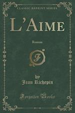 L'Aime af Jean Richepin