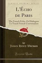 L'Echo de Paris af James Henry Worman