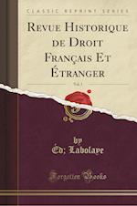 Revue Historique de Droit Franc Ais Et E Tranger, Vol. 1 (Classic Reprint)