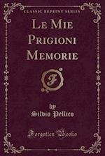 Le Mie Prigioni af Silvio Pellico