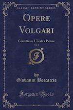 Opere Volgari, Vol. 2