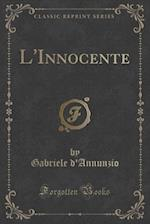 L'Innocente (Classic Reprint)