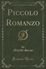 Piccolo Romanzo (Classic Reprint) af Matilde Serao