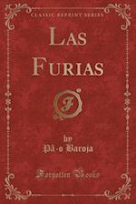 Las Furias (Classic Reprint)