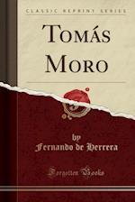 Tomas Moro (Classic Reprint)