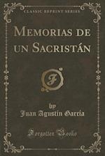 Memorias de Un Sacristan (Classic Reprint)