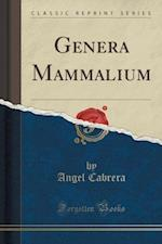 Genera Mammalium (Classic Reprint) af Angel Cabrera