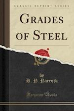 Grades of Steel (Classic Reprint)