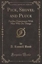 Pick, Shovel and Pluck af A. Russell Bond