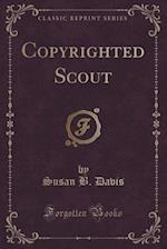 Copyrighted Scout (Classic Reprint) af Susan B. Davis