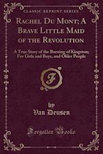 Rachel Du Mont; A Brave Little Maid of the Revolution