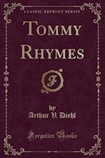 Tommy Rhymes (Classic Reprint) af Arthur V. Diehl