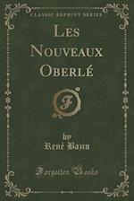 Les Nouveaux Oberle (Classic Reprint) af Rene Bazin