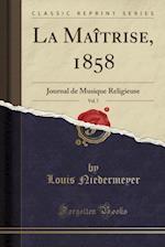 La Maitrise, 1858, Vol. 7